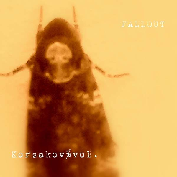 Korsakov%vol., Studio LaMorte, Fallout